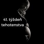 41. týždeň tehotenstva